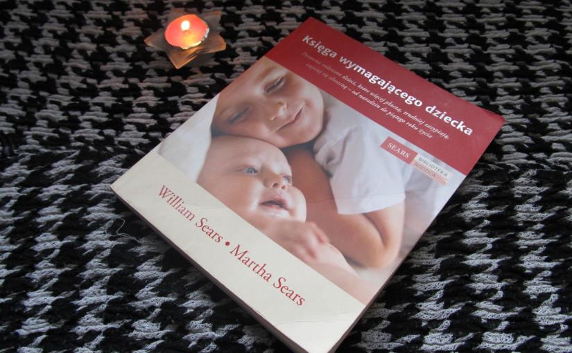 Księga wymagającego dziecka – W&M Sears